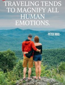 Travel magnifies emotions quote